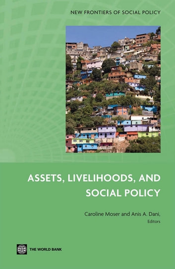 Assets, Livelihoods, And Social Policy ebook by Moser Caroline; Dani Anis A.