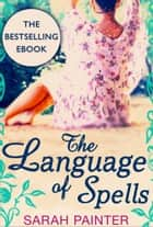 The Language Of Spells ebook by