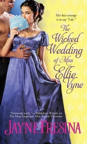 The Wicked Wedding of Miss Ellie Vyne ebook by Jayne Fresina