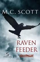 Raven Feeder (Storycuts) ebook by M C Scott