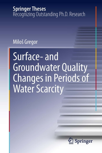 Surface- and Groundwater Quality Changes in Periods of Water Scarcity ebook by Miloš Gregor