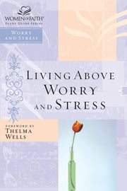 Living Above Worry and Stress ebook by Thomas Nelson