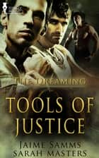 Tools of Justice ebook by Sarah Masters, Jaime Samms
