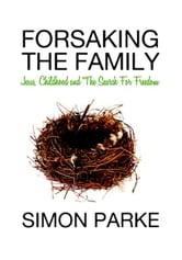 Forsaking the Family ebook by Simon Parke