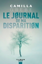 Le Journal de ma disparition ebook by Camilla Grebe