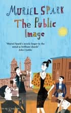 The Public Image - A Virago Modern Classic ebook by