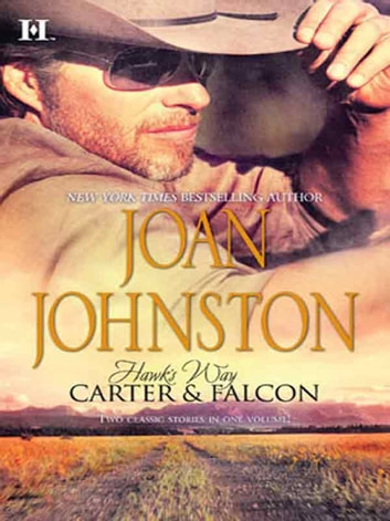 Hawk's Way: Carter & Falcon: The Cowboy Takes A Wife (Hawk's Way, Book 4) / The Unforgiving Bride (Hawk's Way, Book 5) (Mills & Boon M&B) ebook by Joan Johnston