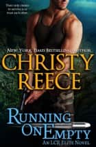 Running On Empty - An LCR Elite Novel eBook by Christy Reece