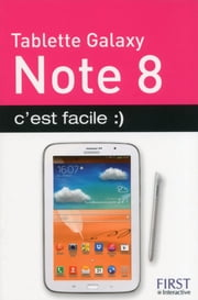 Tablette Samsung Galaxy Note 8, c'est facile :) ebook by Paul DURAND DEGRANGES