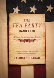 The Tea Party Manifesto - A Vision for an American Rebirt ebook by Joseph Farah