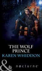 The Wolf Prince (Mills & Boon Nocturne) (The Pack, Book 11) eBook by Karen Whiddon