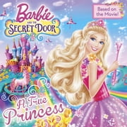 A True Princess (Barbie and the Secret Door) ebook by Mary Man-Kong