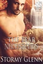 The Bear Necessities ebook by Stormy Glenn