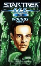 Star Trek: Wounds, Book 2 eBook by Ilsa J. Bick