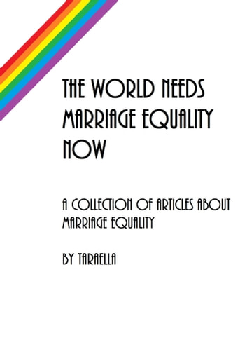 The World Needs Marriage Equality Now ebook by TaraElla