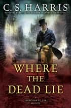 Where the Dead Lie ebook by