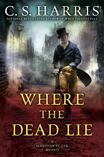 Where the Dead Lie ebook by C. S. Harris