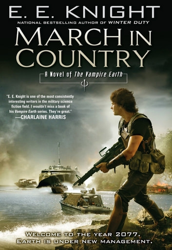 March In Country - A Novel of the Vampire Earth eBook by E.E. Knight