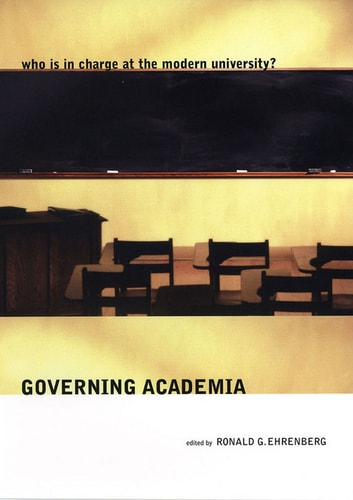 Governing Academia - Who Is in Charge at the Modern University? ebook by