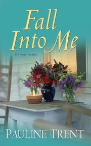 Fall Into Me ebook by Pauline Trent