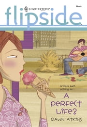 A Perfect Life? ebook by Dawn Atkins