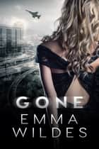 Gone ebook door Emma Wildes
