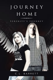 JOURNEY HOME - Serenity's Journey ebook by C.L.  Barrett