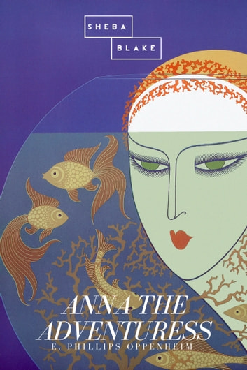 Anna the Adventuress ebook by E. Phillips Oppenheim