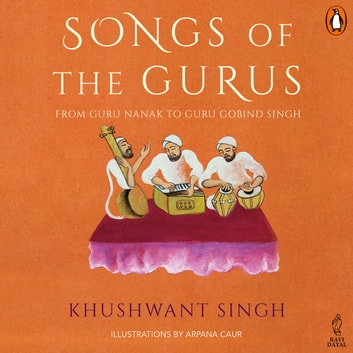 Songs Of The Gurus audiobook by Khushwant Singh