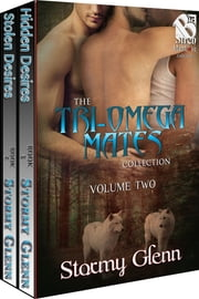 The Tri-Omega Mates Collection, Volume 2 ebook by Stormy Glenn