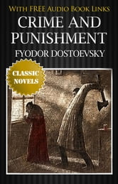 CRIME AND PUNISHMENT Classic Novels: New Illustrated [Free Audio Links] ebook by Fyodor Dostoevsky