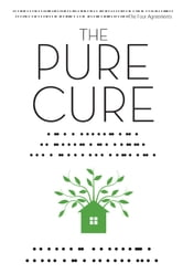 The Pure Cure - A Complete Guide to Freeing Your Life From Dangerous Toxins ebook by Sharyn Wynters