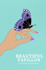 Beautiful Papillon ebook by Dr. Michelle Gonzales-Reed