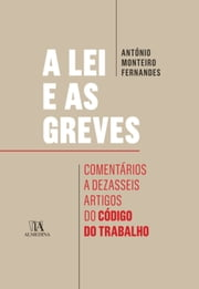 A Lei e as Greves ebook by António Monteiro Fernandes