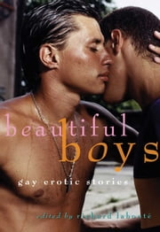 Beautiful Boys - Gay Erotic Stories ebook by Richard Labonté
