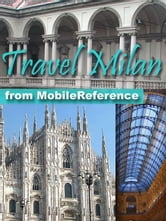 Travel Milan, Italy: Illustrated Travel Guide, Phrasebook, And Maps (Mobi Travel) ebook by MobileReference