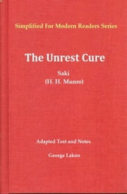 The Unrest-Cure - Simplified for Modern Readers ebook by Saki,H. H. Munro,George Lakon