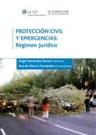 Protección civil y emergencias: Régimen jurídico ebook by Ana de Marcos Fernández