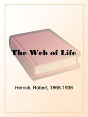The Web Of Life ebook by Robert Herrick