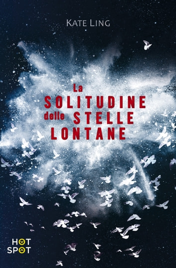 La solitudine delle stelle lontane ebook by Kate Ling