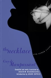 The Necklace and Other Tales ebook by Guy De Maupassant,Joachim Neugroschel