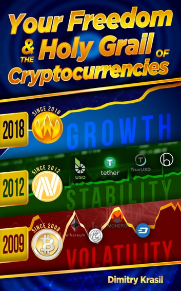 Your Freedom and the Holy Grail of Cryptocurrencies ebook by Dimitry Krasil
