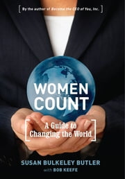 Women Count: A Guide to Changing the World ebook by Susan Bulkeley Butler,Bob Keefe