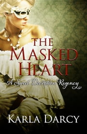 The Masked Heart ebook by Karla Darcy