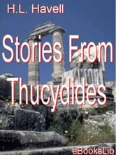 Stories From Thucydides ebook by H.L. Havell