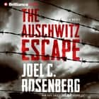Auschwitz Escape, The audiobook by Joel C. Rosenberg