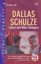 Lovers and Other Strangers ebook by Dallas Schulze