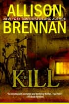 The Kill ebook by Allison Brennan