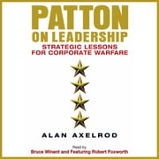 Patton on Leadership - Strategic Lessons for Corporate Warfare audiobook by Alan Axelrod