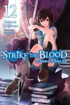 Strike the Blood, Vol. 12 (light novel) - The Knight of the Sinful God ekitaplar by Gakuto Mikumo, Manyako